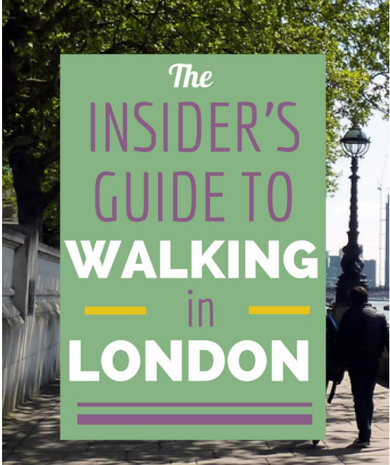 Love Walking? Then Read The Insider's Guide To Walking In London
